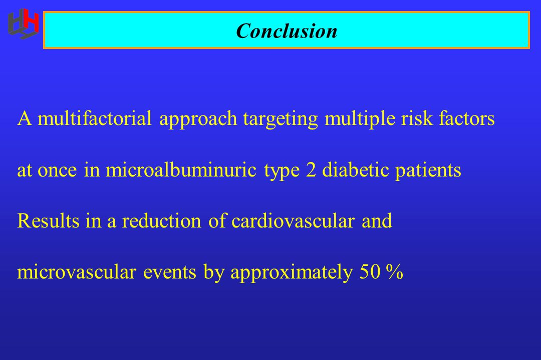 Conclusion A multifactorial approach targeting multiple risk factors. at once in microalbuminuric type 2 diabetic patients.