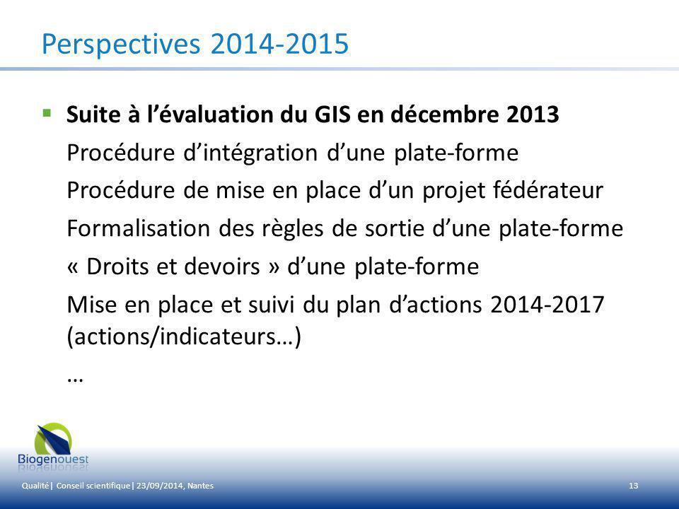 Perspectives 2014-2015 Suite à l'évaluation du GIS en décembre 2013