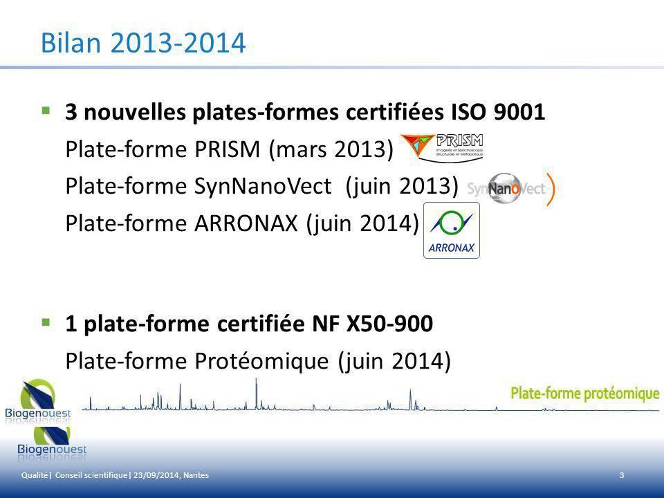 Bilan 2013-2014 3 nouvelles plates-formes certifiées ISO 9001