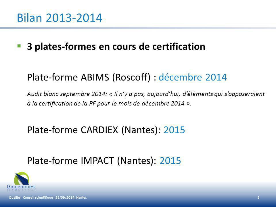 Bilan 2013-2014 3 plates-formes en cours de certification