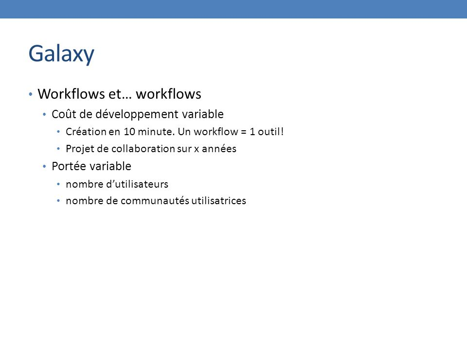 Galaxy Workflows et… workflows Coût de développement variable
