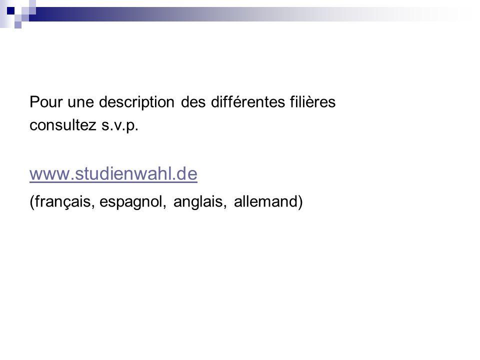 www.studienwahl.de Pour une description des différentes filières