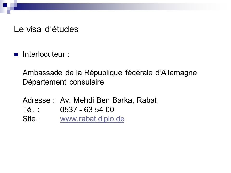 Le visa d'études Interlocuteur :