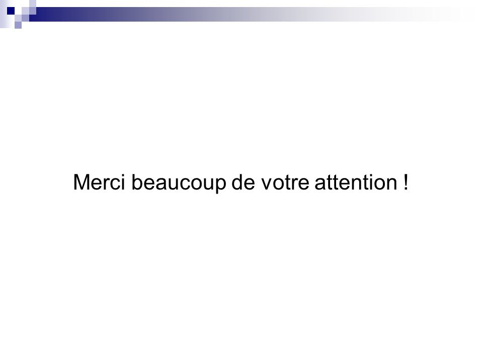 Merci beaucoup de votre attention !