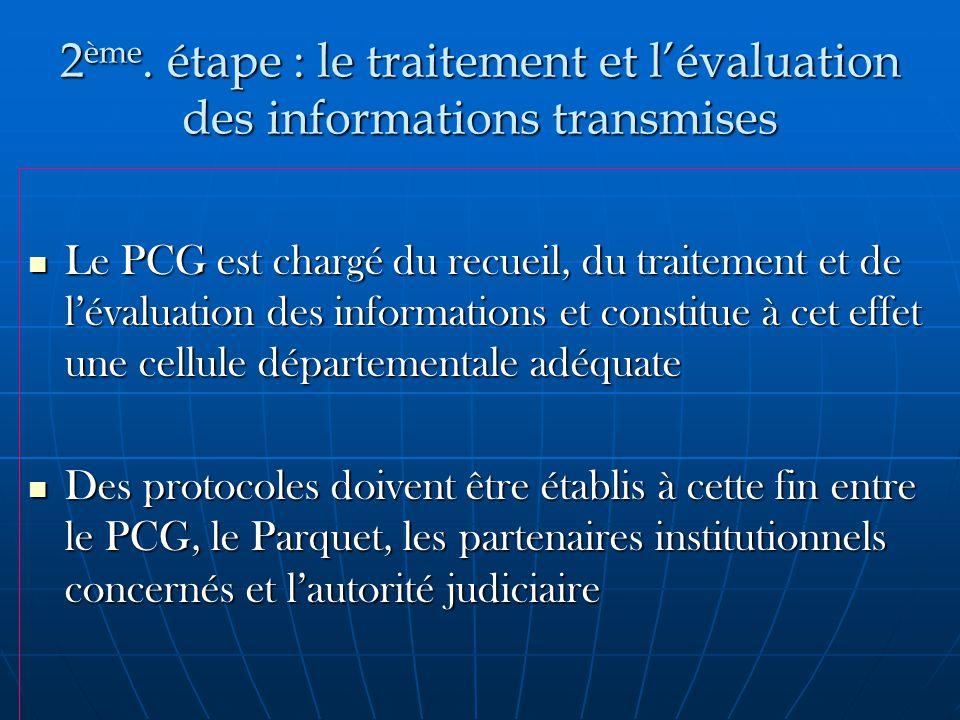 2ème. étape : le traitement et l'évaluation des informations transmises