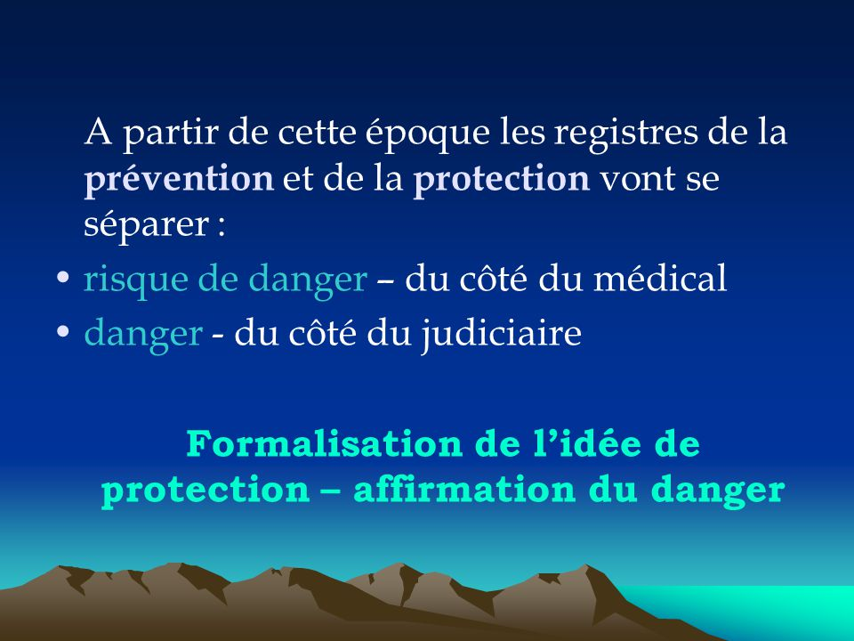 Formalisation de l'idée de protection – affirmation du danger