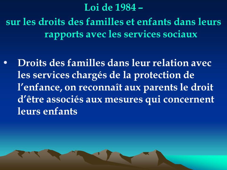 Loi de 1984 – sur les droits des familles et enfants dans leurs rapports avec les services sociaux.