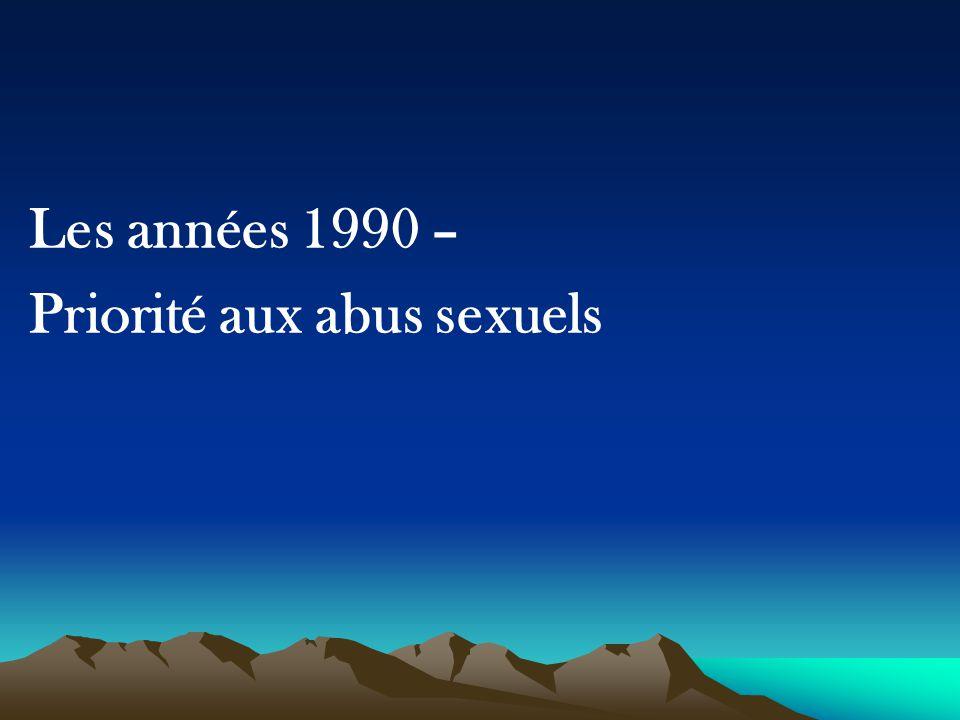 Les années 1990 – Priorité aux abus sexuels