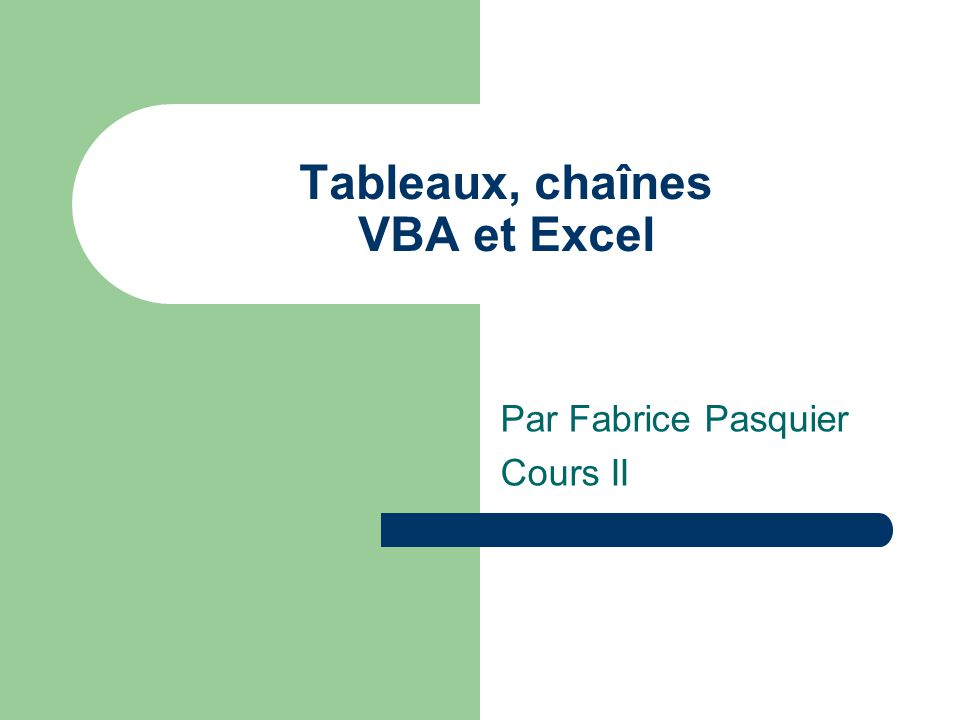 Tableaux, chaînes VBA et Excel