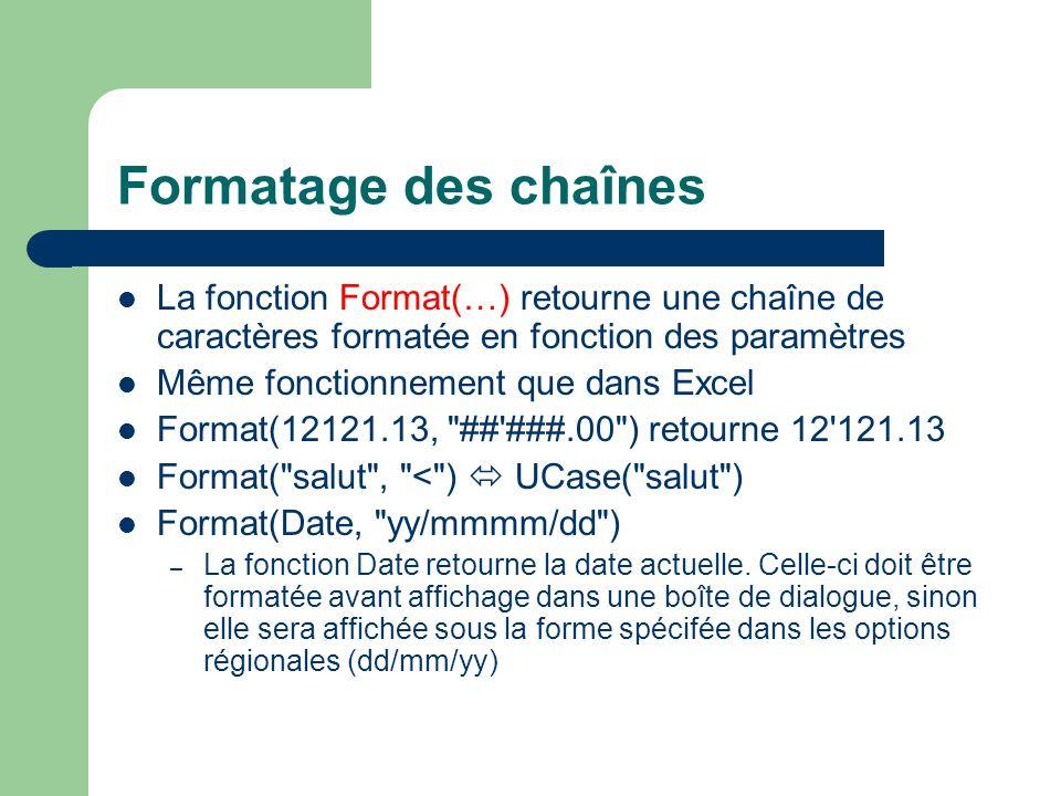 Formatage des chaînes La fonction Format(…) retourne une chaîne de caractères formatée en fonction des paramètres.