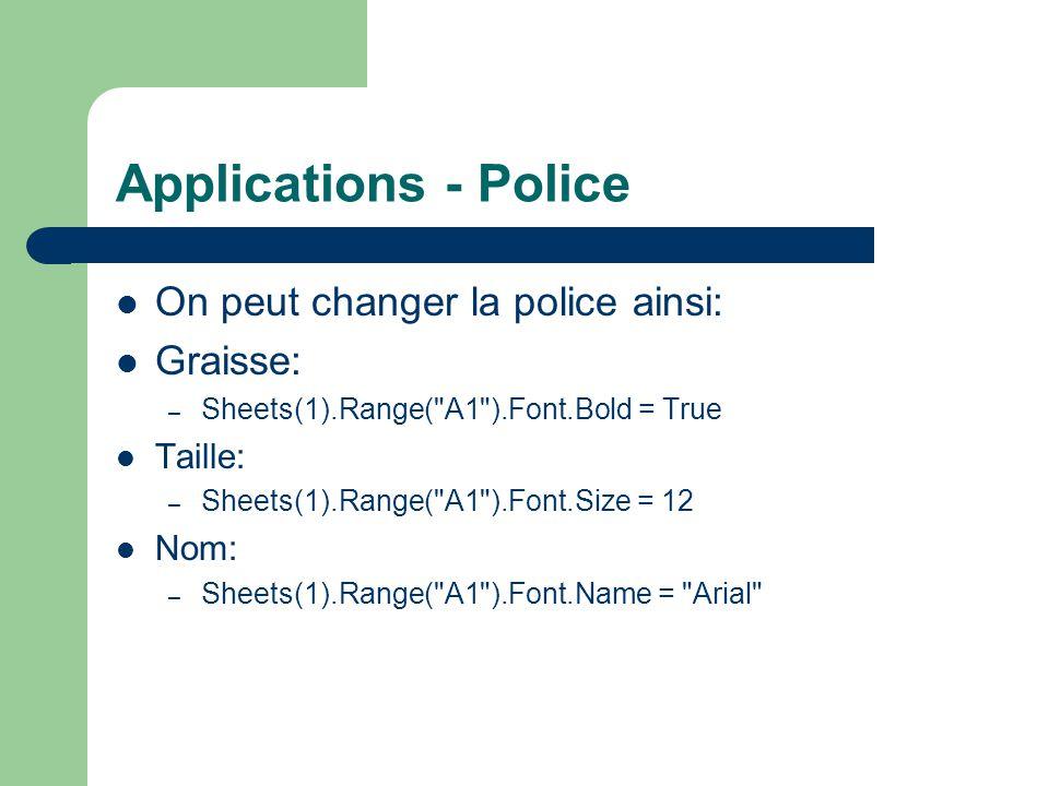 Applications - Police On peut changer la police ainsi: Graisse: