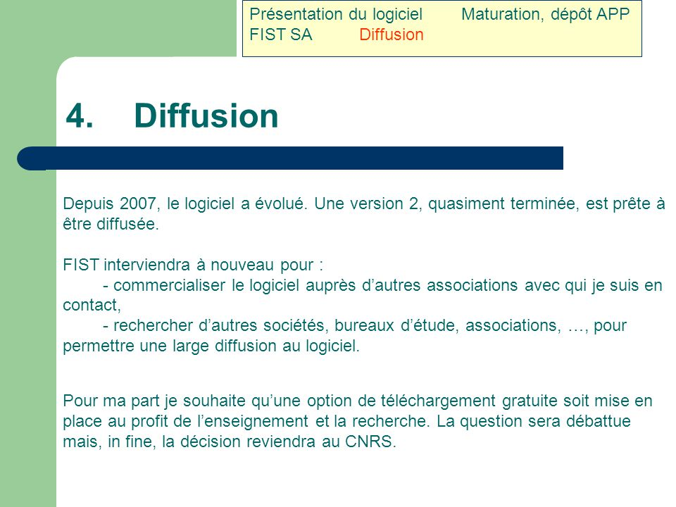 4. Diffusion Présentation du logiciel Maturation, dépôt APP