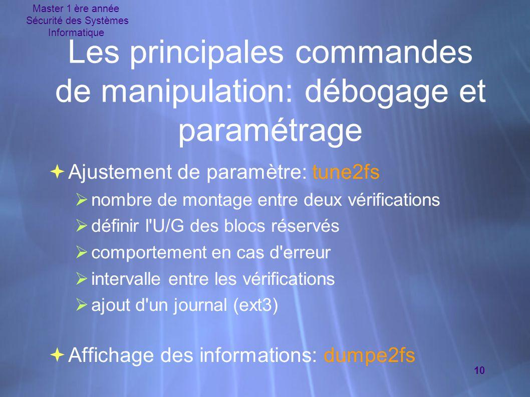 Les principales commandes de manipulation: débogage et paramétrage