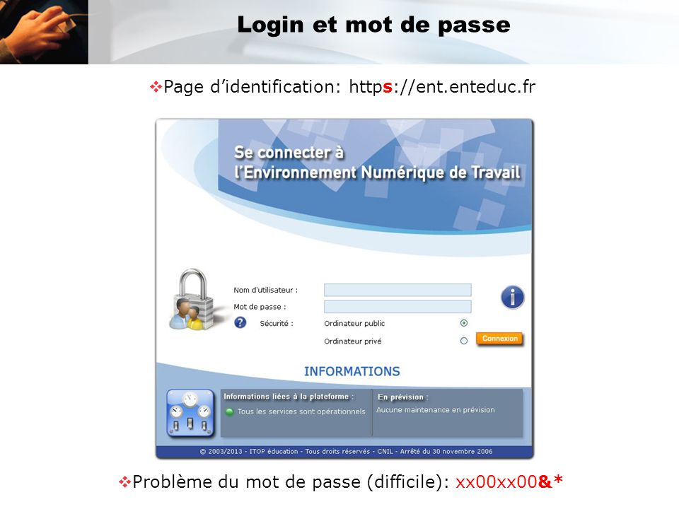 Login et mot de passe Page d'identification: https://ent.enteduc.fr