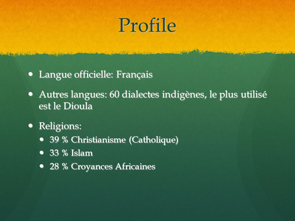 Profile Langue officielle: Français
