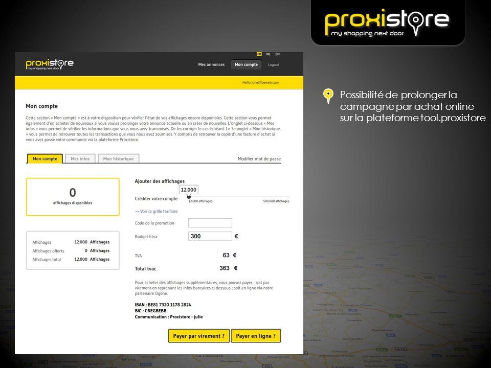 Possibilité de prolonger la campagne par achat online sur la plateforme tool.proxistore