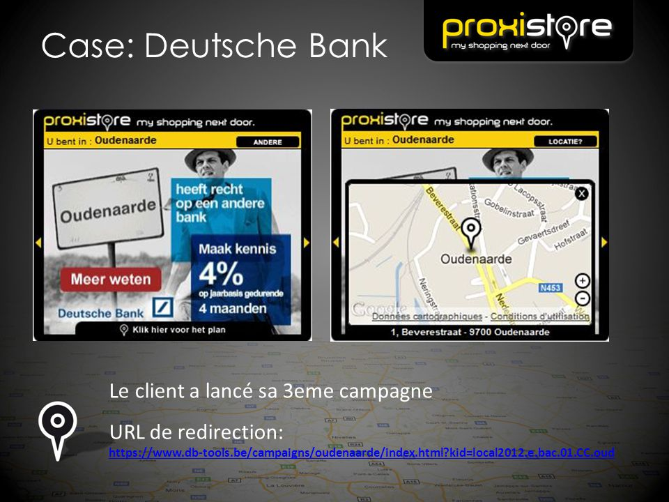 Case: Deutsche Bank Le client a lancé sa 3eme campagne