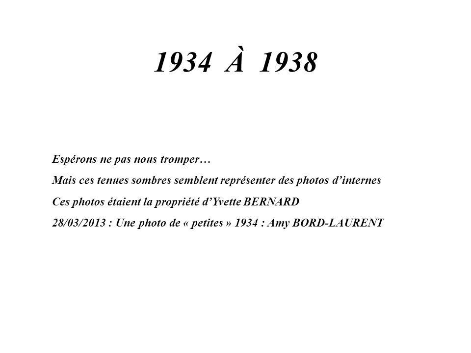 1934 À 1938 Espérons ne pas nous tromper…