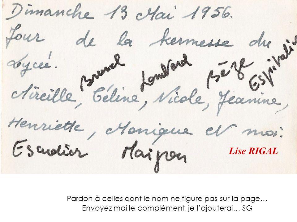 Lise RIGAL Pardon à celles dont le nom ne figure pas sur la page… Envoyez moi le complément, je l'ajouterai… SG.