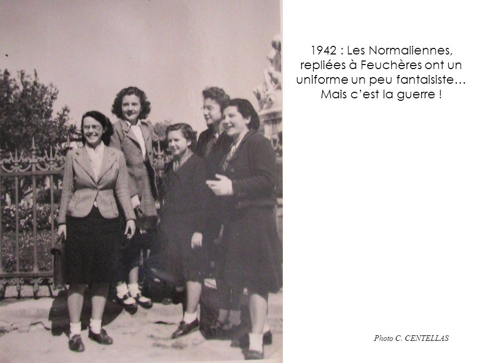 1942 : Les Normaliennes, repliées à Feuchères ont un uniforme un peu fantaisiste… Mais c'est la guerre !