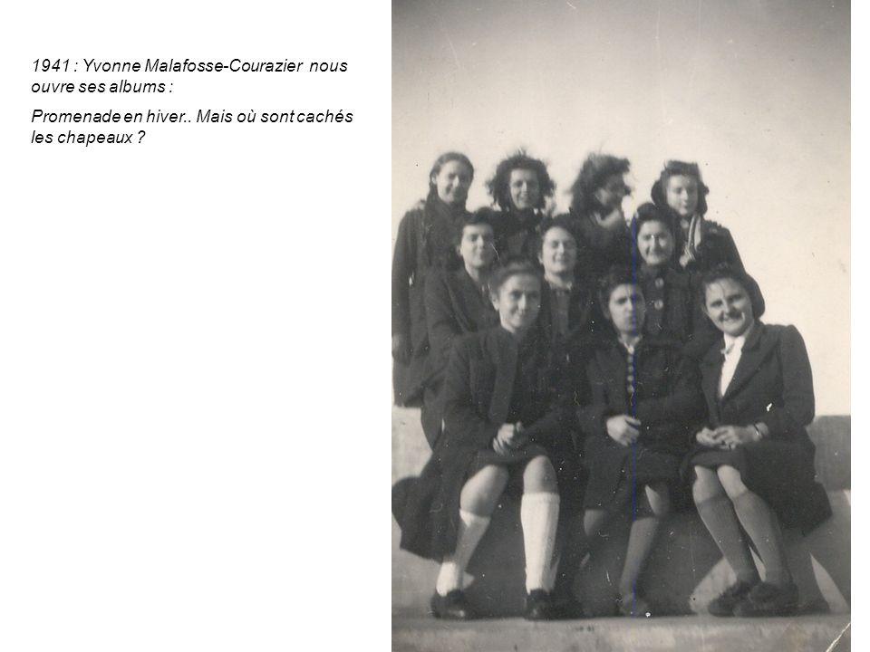 1941 : Yvonne Malafosse-Courazier nous ouvre ses albums :