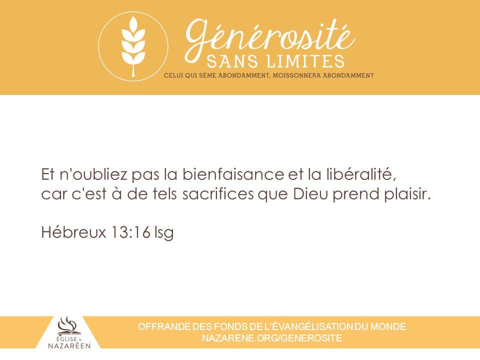 Et n oubliez pas la bienfaisance et la libéralité, car c est à de tels sacrifices que Dieu prend plaisir.