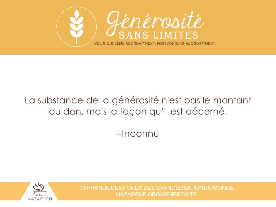 La substance de la générosité n est pas le montant du don, mais la façon qu'il est décerné.