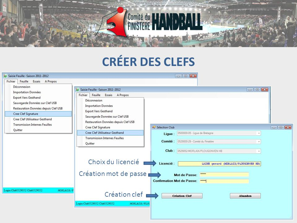 CRÉER DES CLEFS Choix du licencié Création mot de passe Création clef