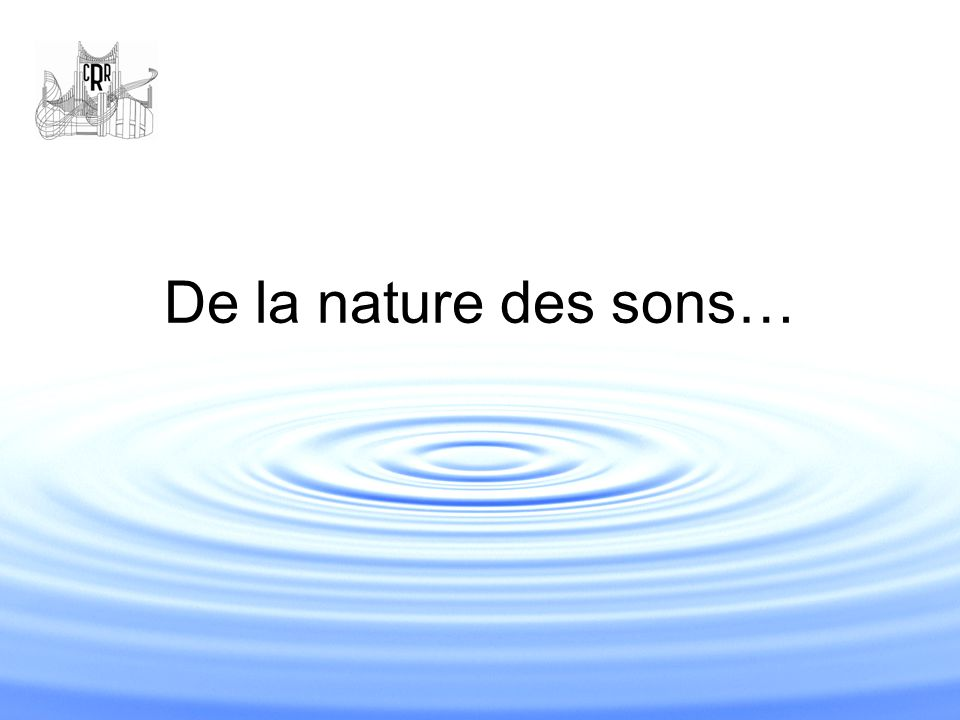 De la nature des sons…