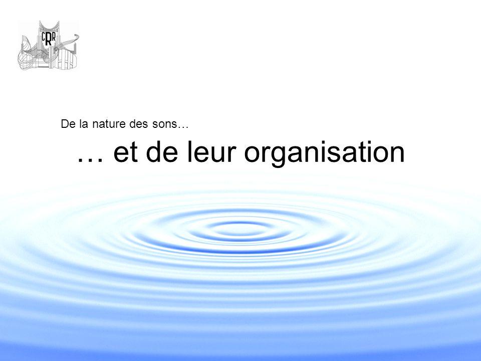 … et de leur organisation