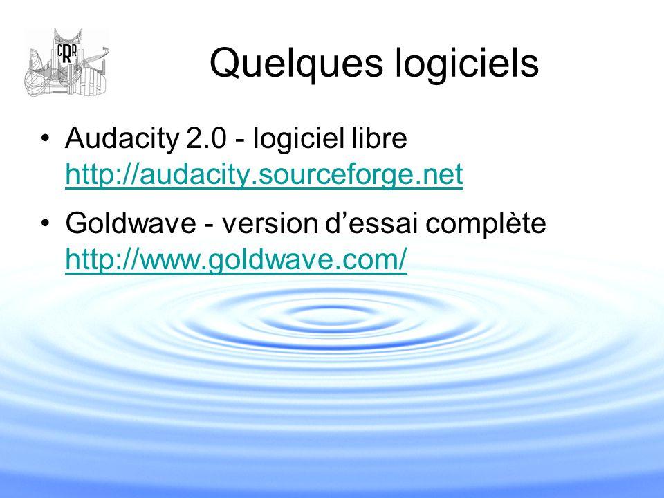 Quelques logiciels Audacity 2.0 - logiciel libre http://audacity.sourceforge.net.