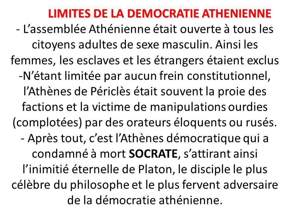 LIMITES DE LA DEMOCRATIE ATHENIENNE - L'assemblée Athénienne était ouverte à tous les citoyens adultes de sexe masculin.