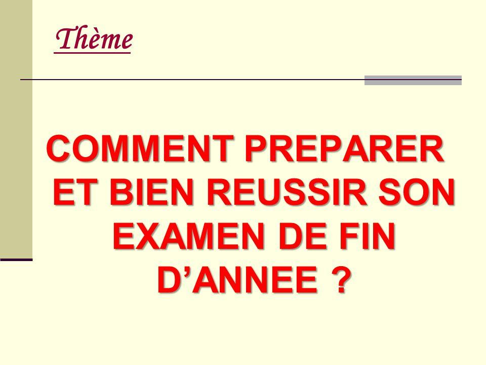 COMMENT PREPARER ET BIEN REUSSIR SON EXAMEN DE FIN D'ANNEE