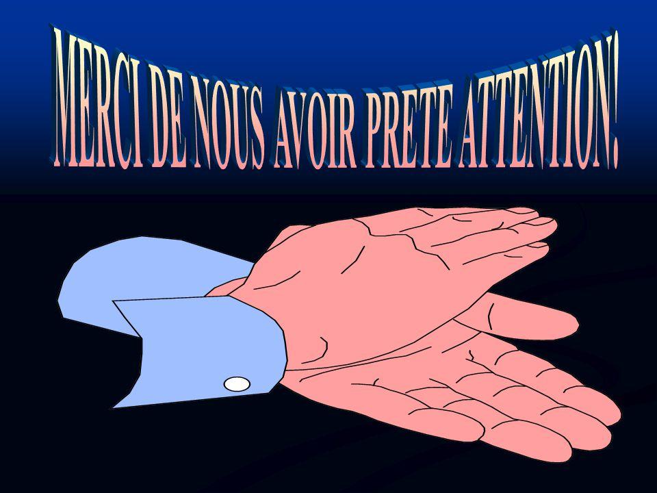 MERCI DE NOUS AVOIR PRETE ATTENTION!