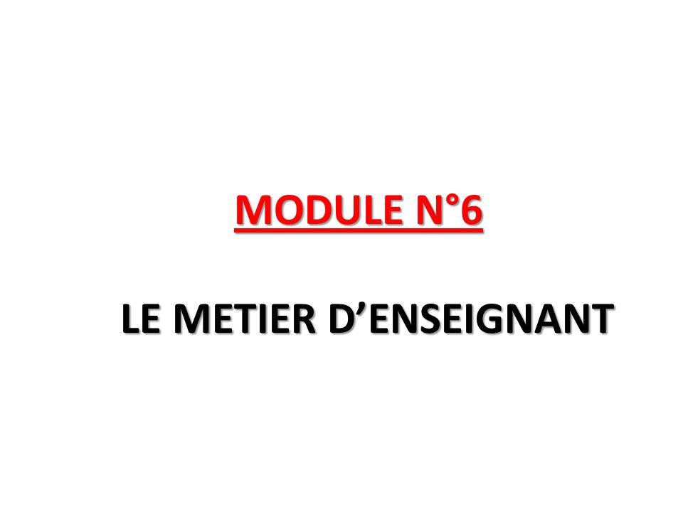 MODULE N°6 LE METIER D'ENSEIGNANT