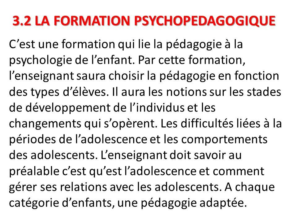 3.2 LA FORMATION PSYCHOPEDAGOGIQUE