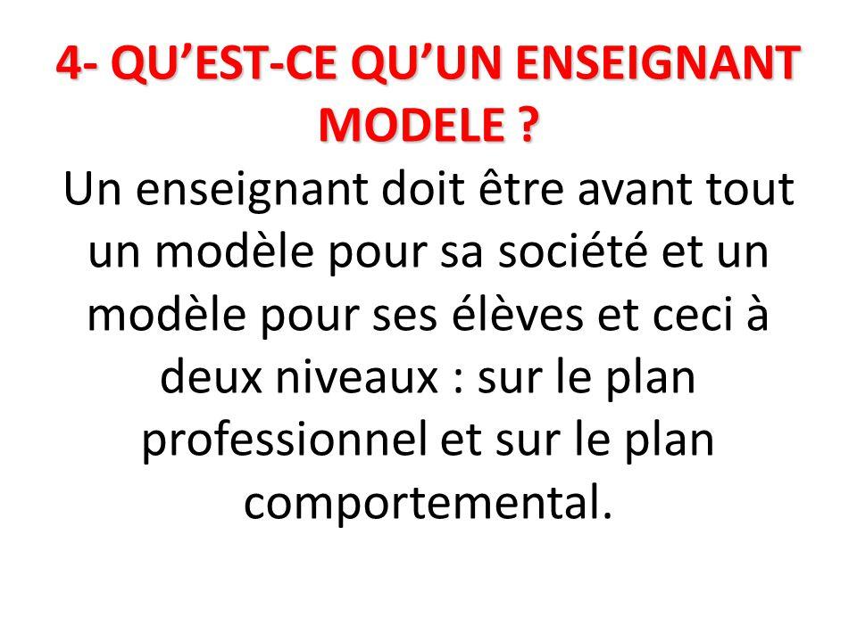 4- QU'EST-CE QU'UN ENSEIGNANT MODELE