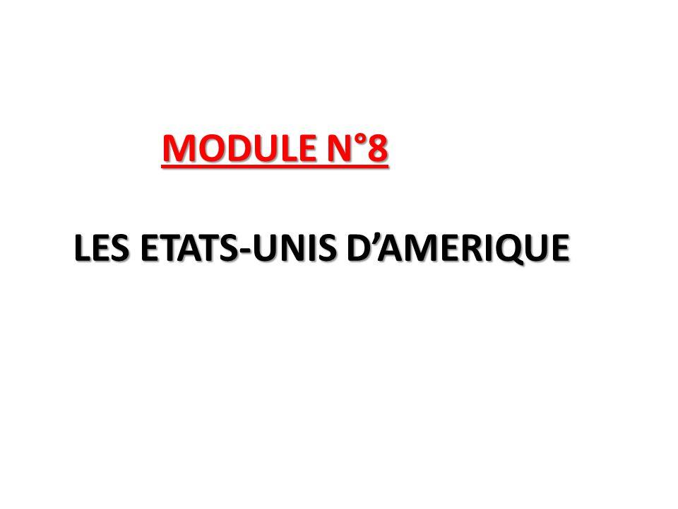 MODULE N°8 LES ETATS-UNIS D'AMERIQUE