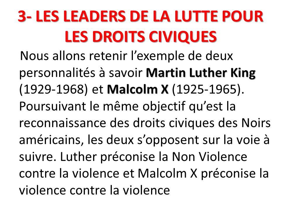 3- LES LEADERS DE LA LUTTE POUR LES DROITS CIVIQUES
