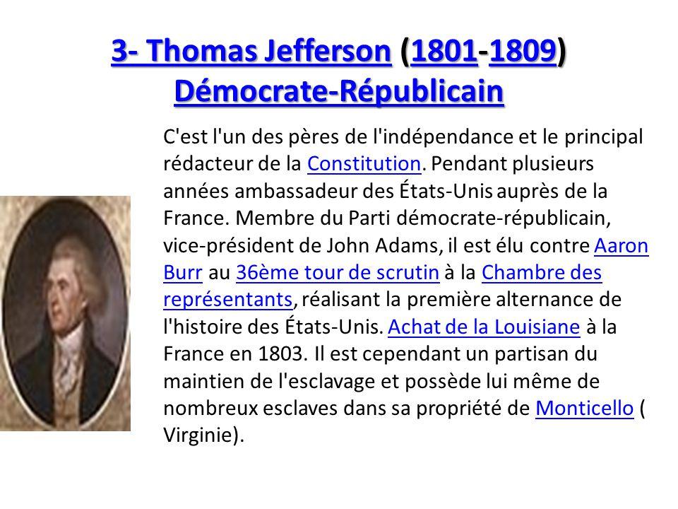 3- Thomas Jefferson (1801-1809) Démocrate-Républicain
