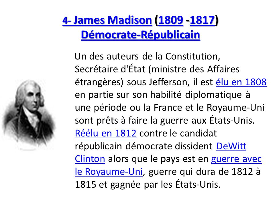 4- James Madison (1809 -1817) Démocrate-Républicain