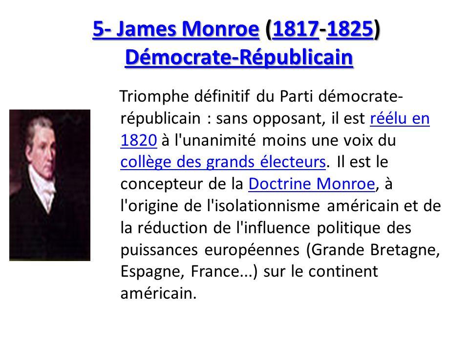 5- James Monroe (1817-1825) Démocrate-Républicain