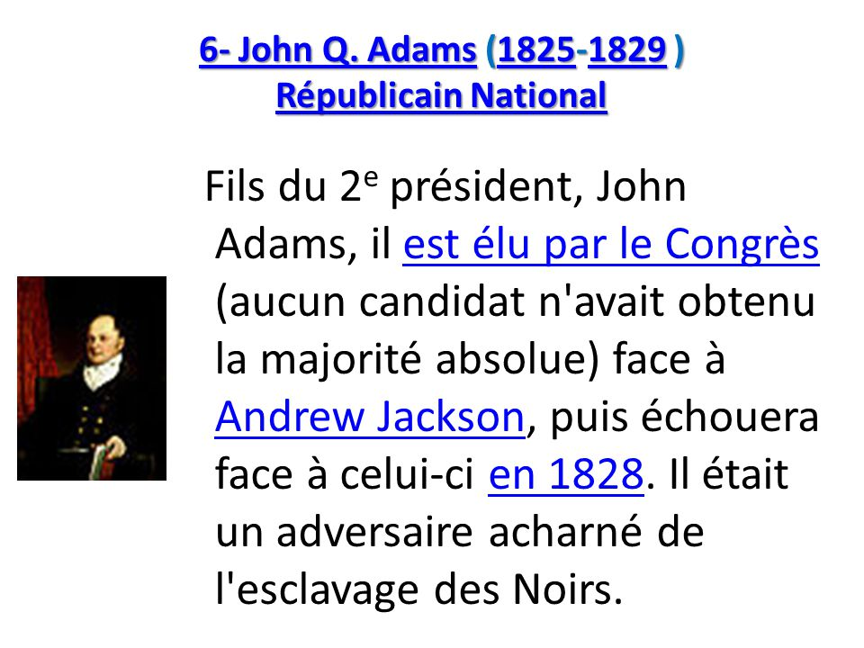 6- John Q. Adams (1825-1829 ) Républicain National