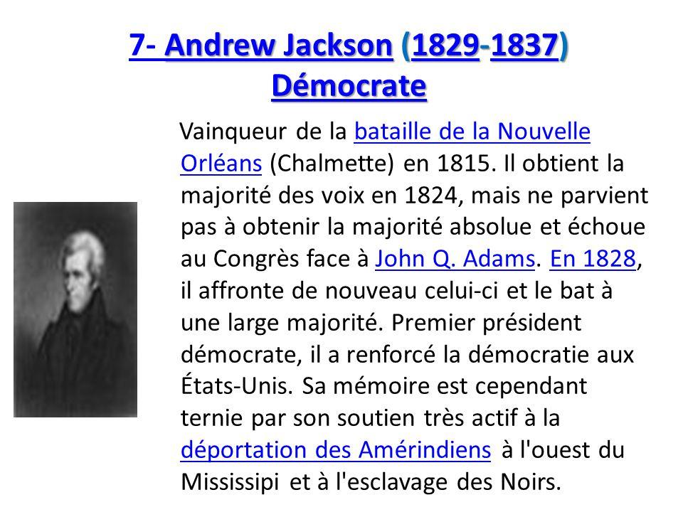 7- Andrew Jackson (1829-1837) Démocrate