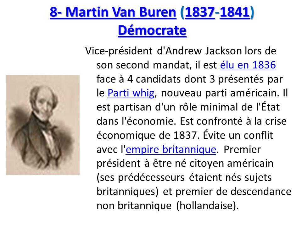 8- Martin Van Buren (1837-1841) Démocrate
