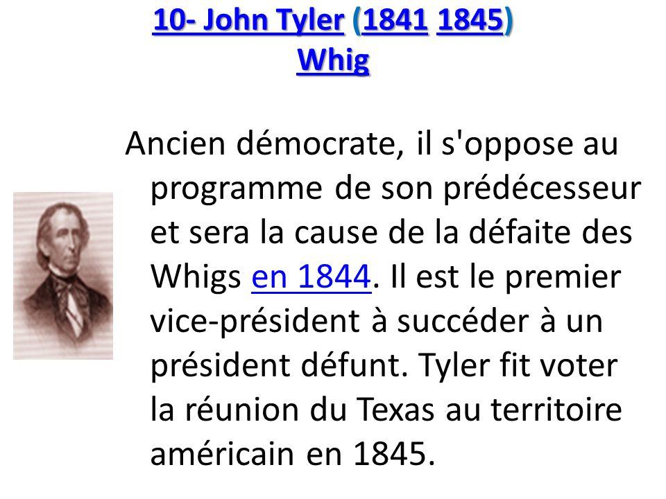 10- John Tyler (1841 1845) Whig