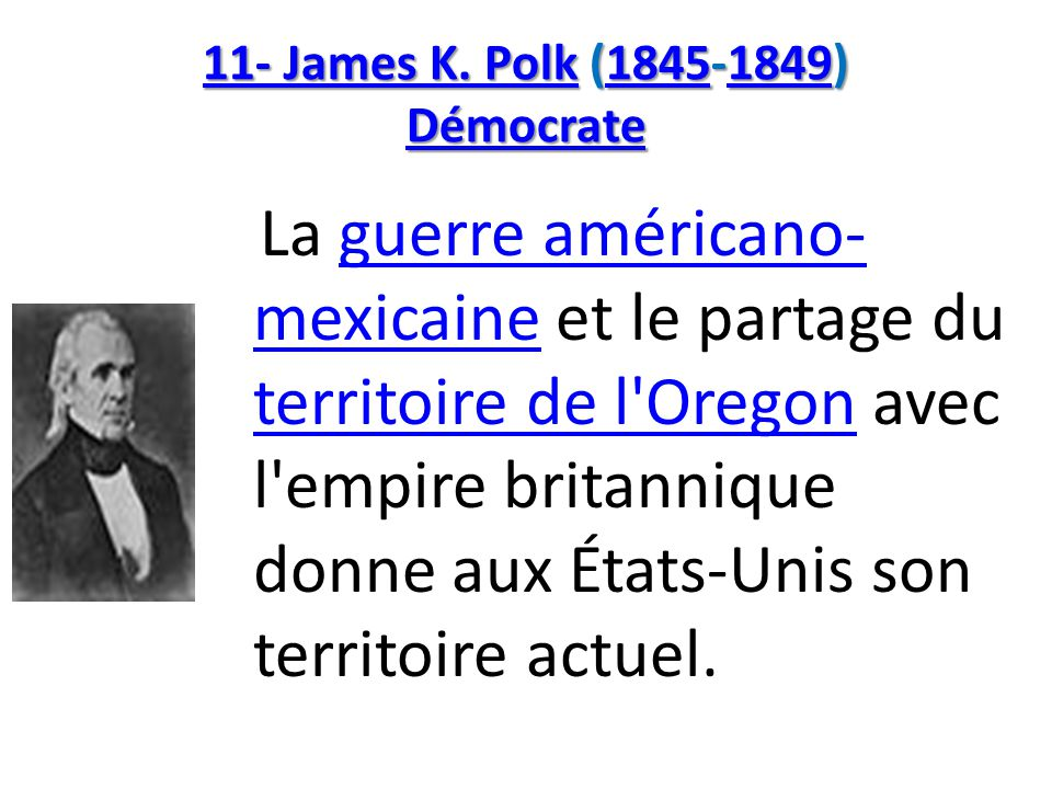 11- James K. Polk (1845-1849) Démocrate