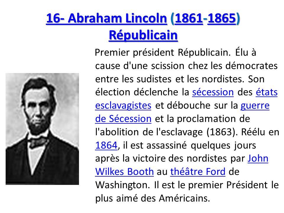 16- Abraham Lincoln (1861-1865) Républicain