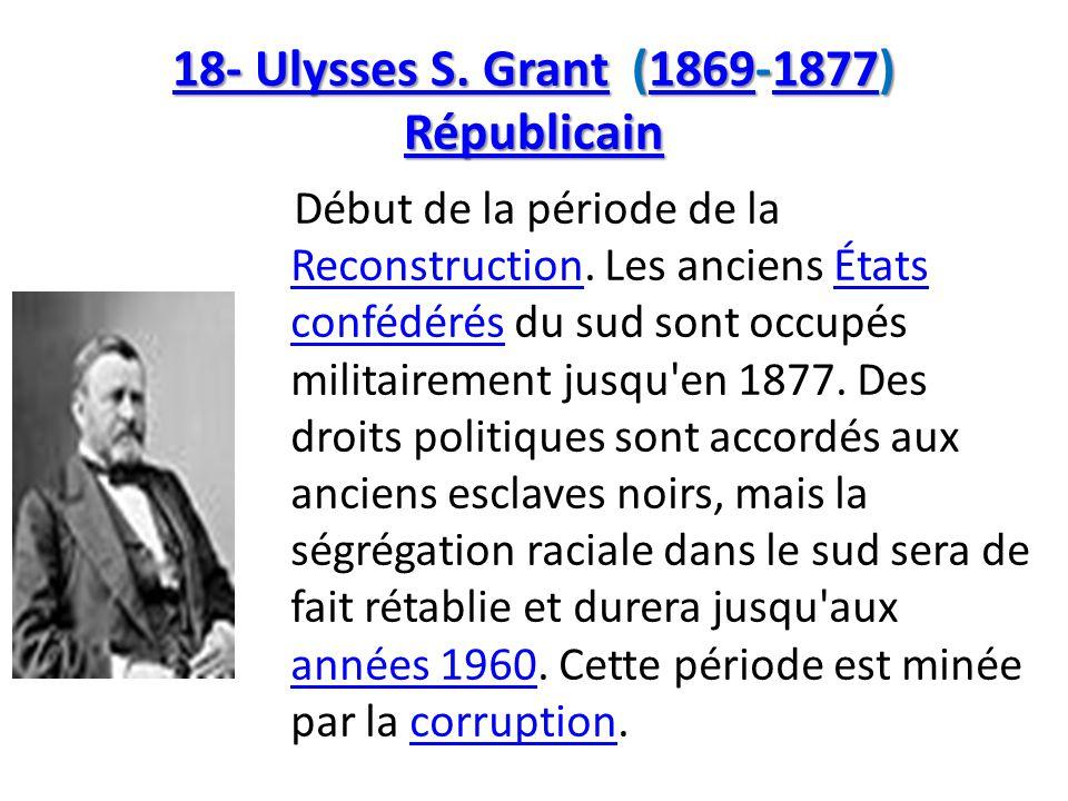 18- Ulysses S. Grant (1869-1877) Républicain