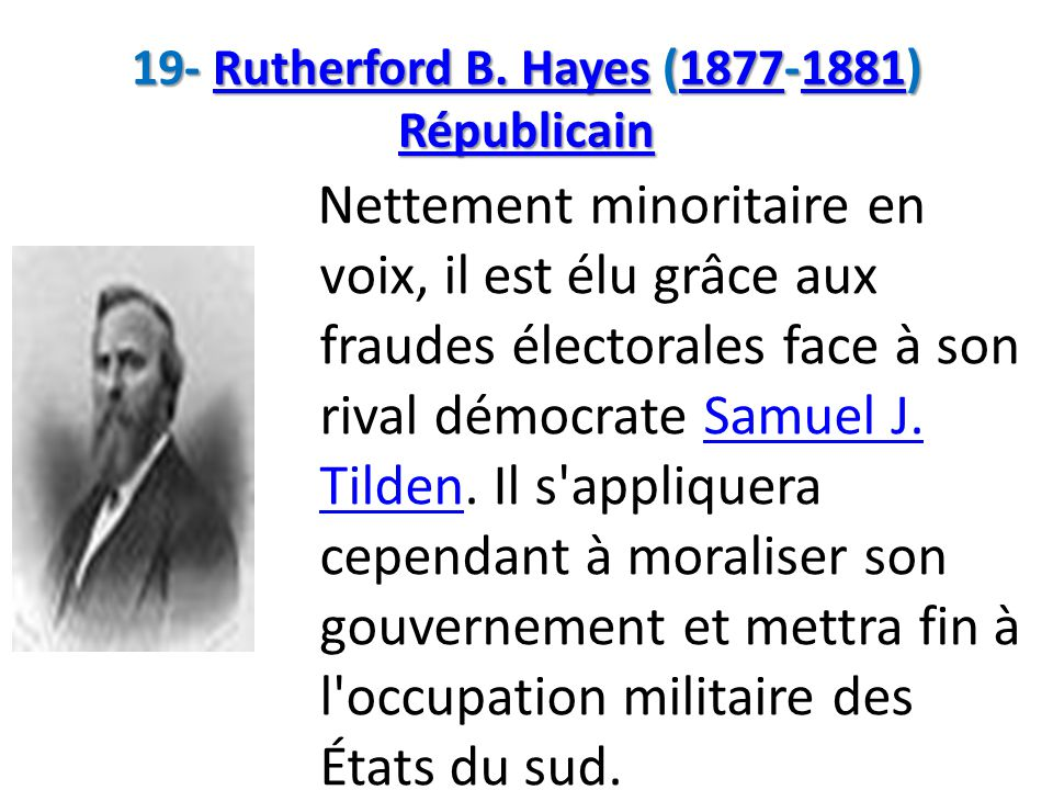 19- Rutherford B. Hayes (1877-1881) Républicain